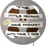 "Summer Movie Draft AKA Joe guests on the ""Title Pending Movie Podcast with Tank and Fogs"""